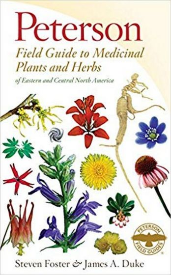 Medicinal Plants and Herbs of Eastern and Central North America, Third Edition (Peterson Field Guide®)