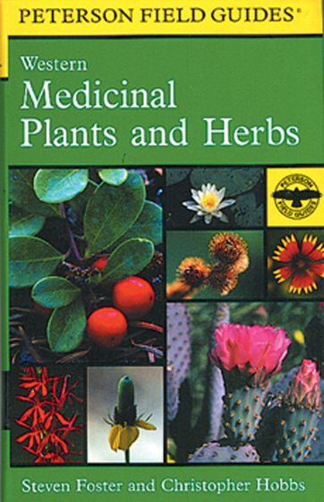 Medicinal Plants - Western (Peterson Field Guide)