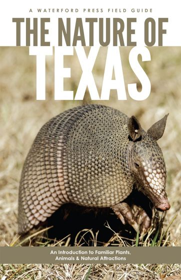Nature of Texas: An Introduction to Familiar Plants, Animals & Outstanding Natural Attractions