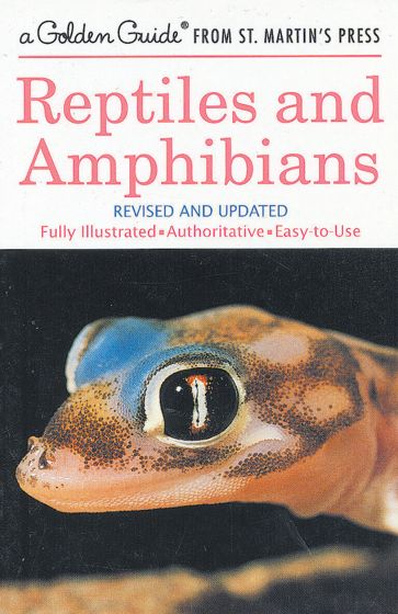 Reptiles And Amphibians (Golden Guide)
