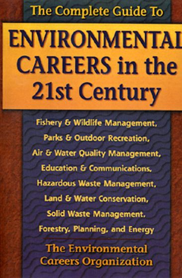 Complete Guide To Environmental Careers In The 21St Century (The)