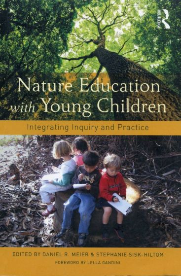 Nature Education with Young Children: Integrating Inquiry and Practice (Second Edition)