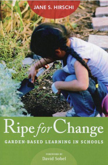Ripe for Change: Garden-Based Learning in Schools