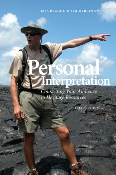 Personal Interpretation: Connecting Your Audience to Heritage Resources (3rd Edition)