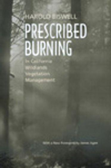 Prescribed Burning In California Wildlands Vegatation Management