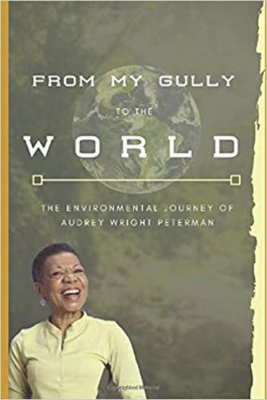 From My Jamaican Gully To the World: The Environmental Journey of Audrey Wright Peterman