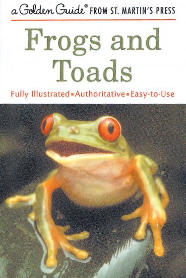Frogs And Toads (Golden Guide)