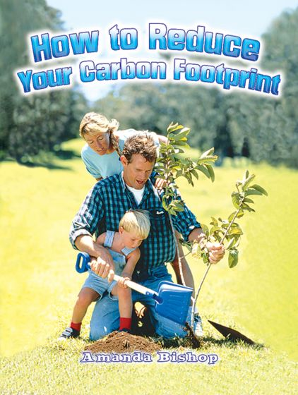 How To Reduce Your Carbon Footprint (Green Revolution Series)