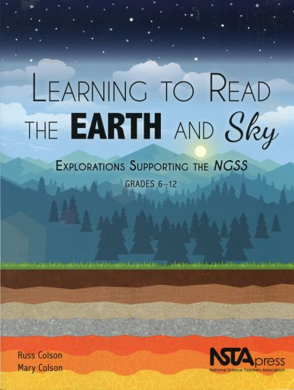 Learning to Read the Earth and Sky: Explorations Supporting the NGSS