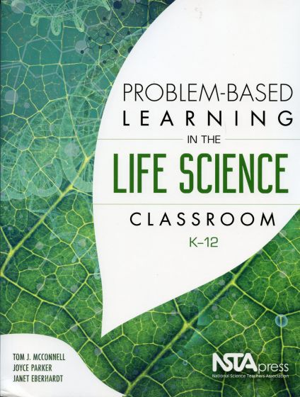 Problem-Based Learning in the Life Science Classroom