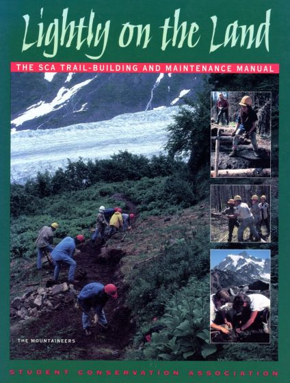 Lightly on the Land: The SCA Trail Building and Maintenance Handbook