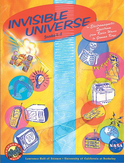 Invisible Universe: The Electromagnetic Spectrum From Radio Waves To Gamma Rays