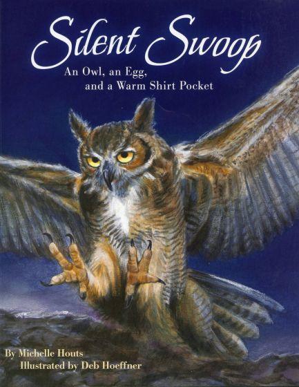 Silent Swoop: An Owl, an Egg, and a Warm Shirt Pocket