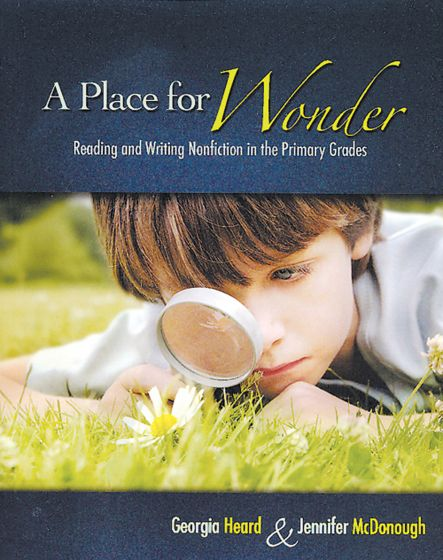 Place For Wonder (A): Reading And Writing Nonfiction In The Primary Grades