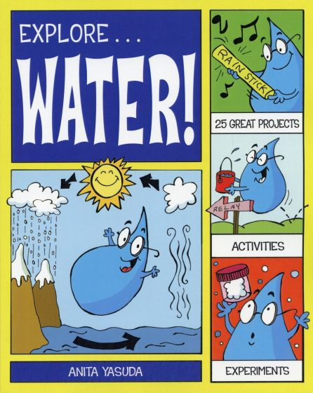 Explore Water! 25 Great Projects, Activities, Experiments