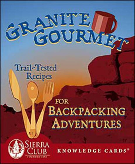 Granite Gourmet Knowledge Cards: Trail-Tested Recipes For Backpacking Adventures