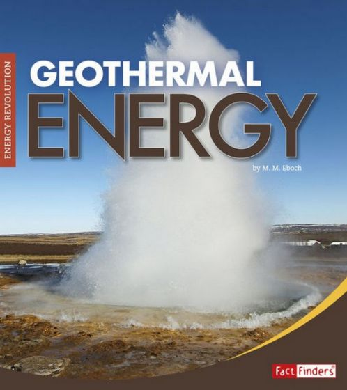 Geothermal Energy (Energy Revolution Series)