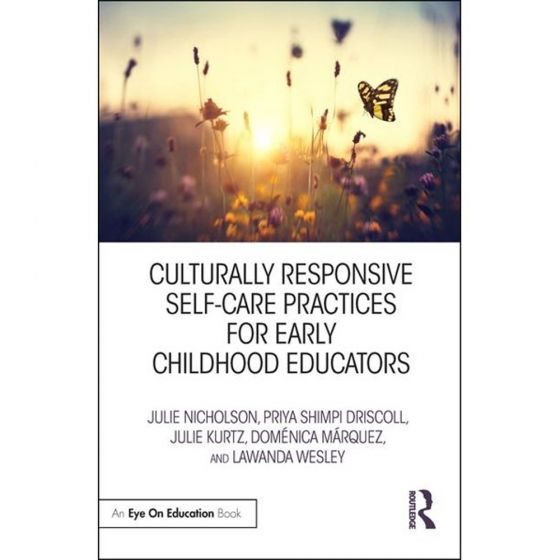 Culturally Responsive Self-Care Practices for Early Childhood Educators