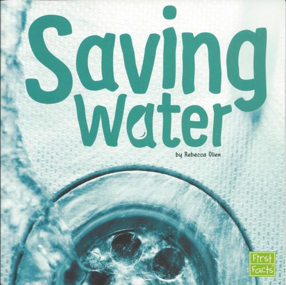 Saving Water (Water In Our World Series)