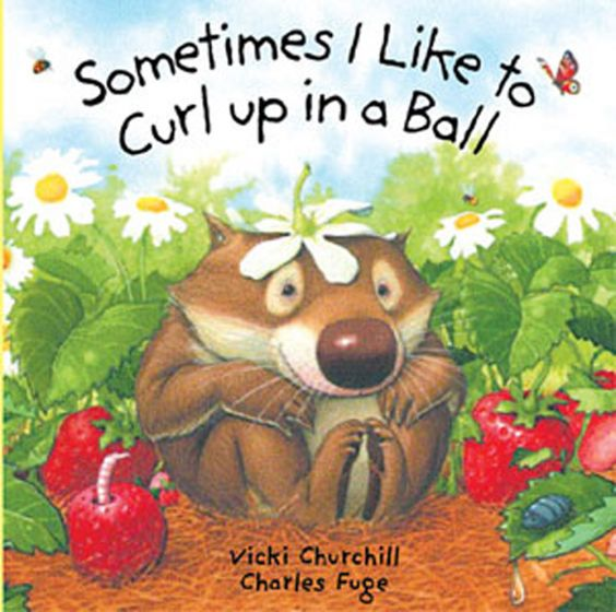 Sometimes I Like To Curl Up In A Ball (Board Book)