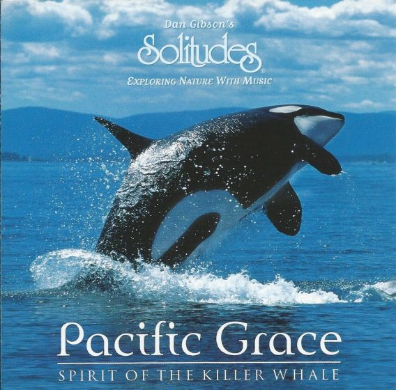 Pacific Grace: Spirit Of The Killer Whale: Solitudes Cd