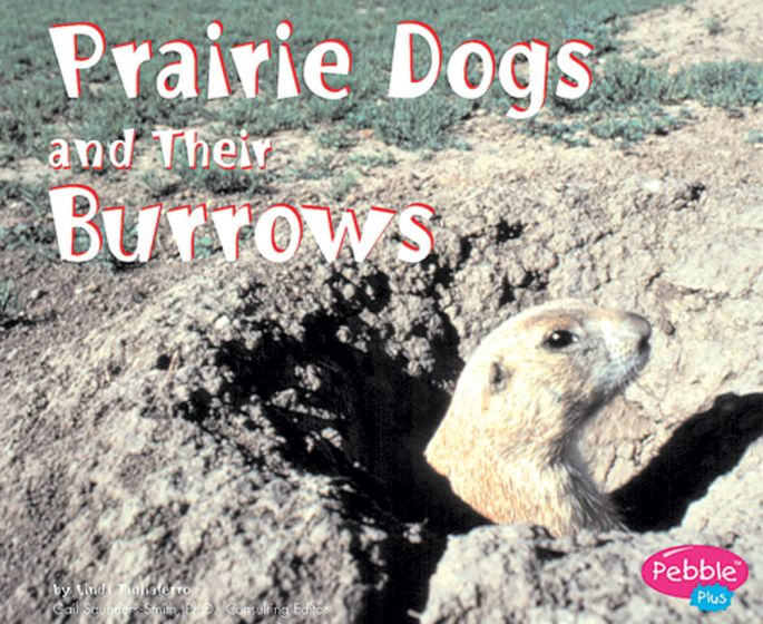 Prairie Dogs And Their Dens (Animal Homes Series For Ages 5-7)