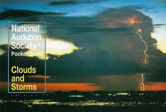 Clouds And Storms (Audubon Society Pocket Guides)