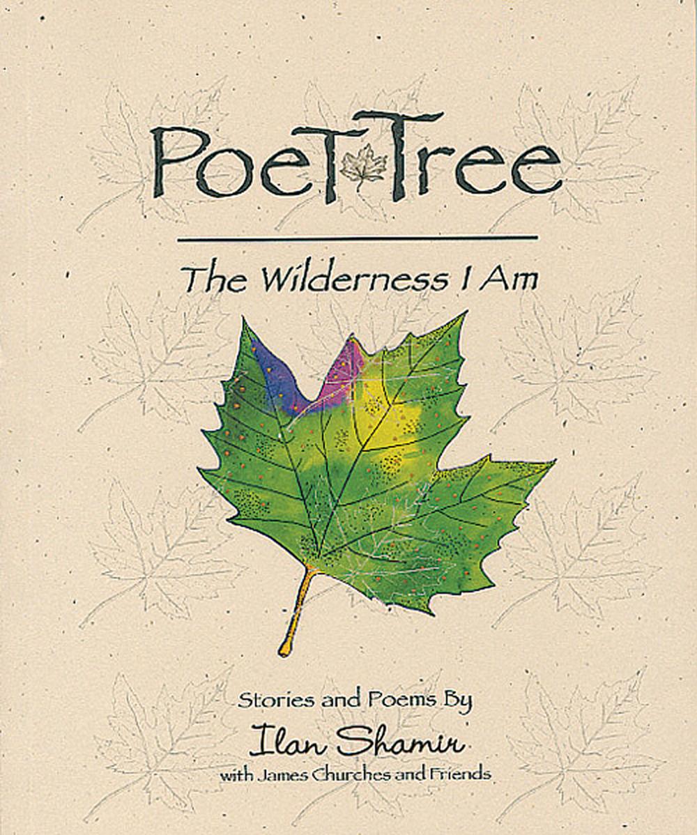 Poet Tree: The Wilderness I Am