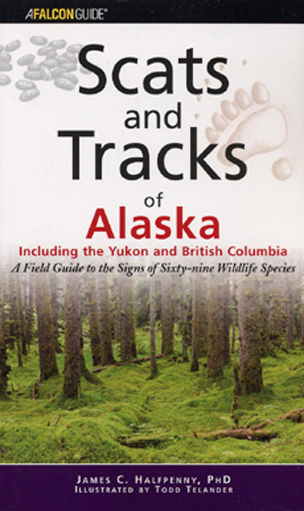 Scats and Tracks of Alaska: A Field Guide to the Signs of 69 Wildlife Species