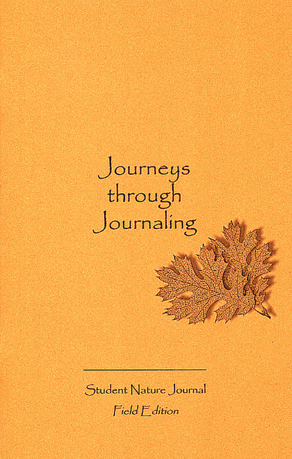 Journeys Through Journaling: Student Nature Journal (Field Edition)