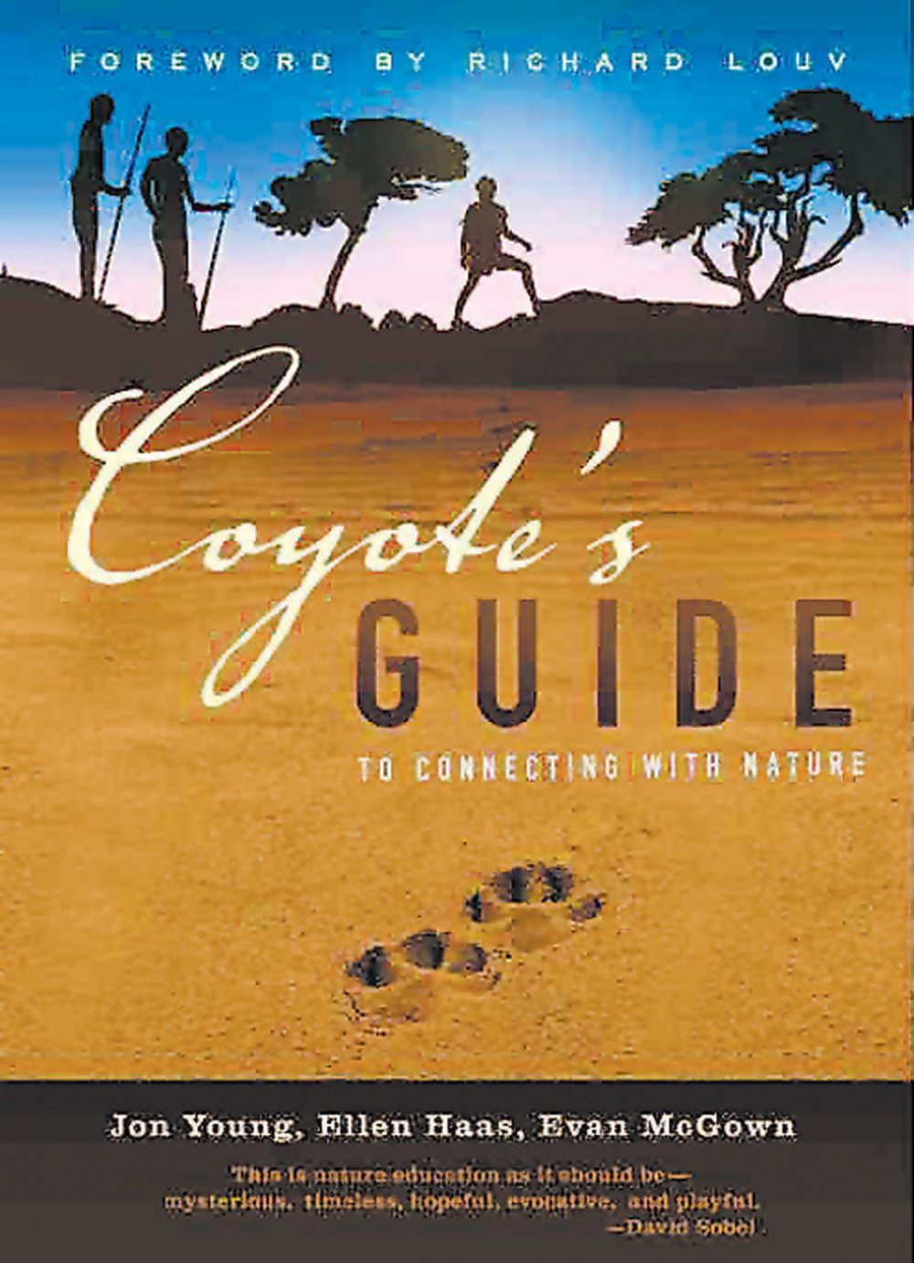 Coyote's Guide to Connecting with Nature: For Kids of All Ages and Their Mentors (2nd Edition)