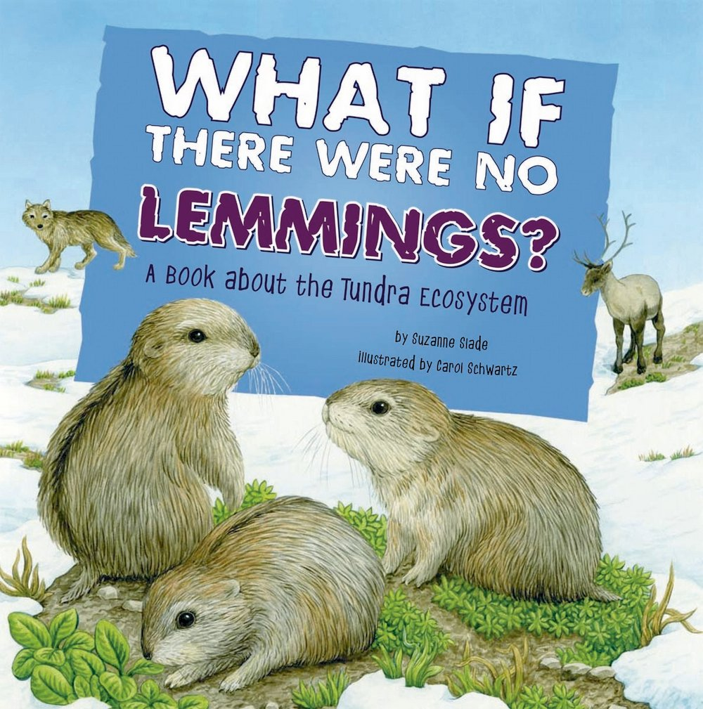What If There Were No Lemmings? A Book About the Tundra Ecosystem