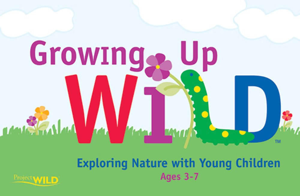 Growing Up Wild: Exploring Nature with Young Children