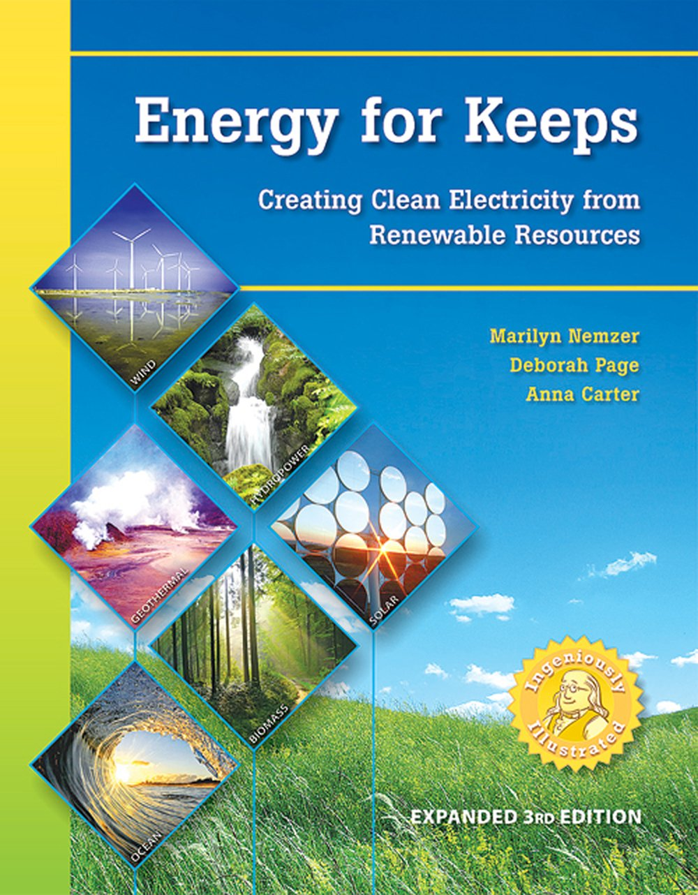 Energy for Keeps: Creating Clean Energy from Renewable Resources (Expanded 3rd Edition)