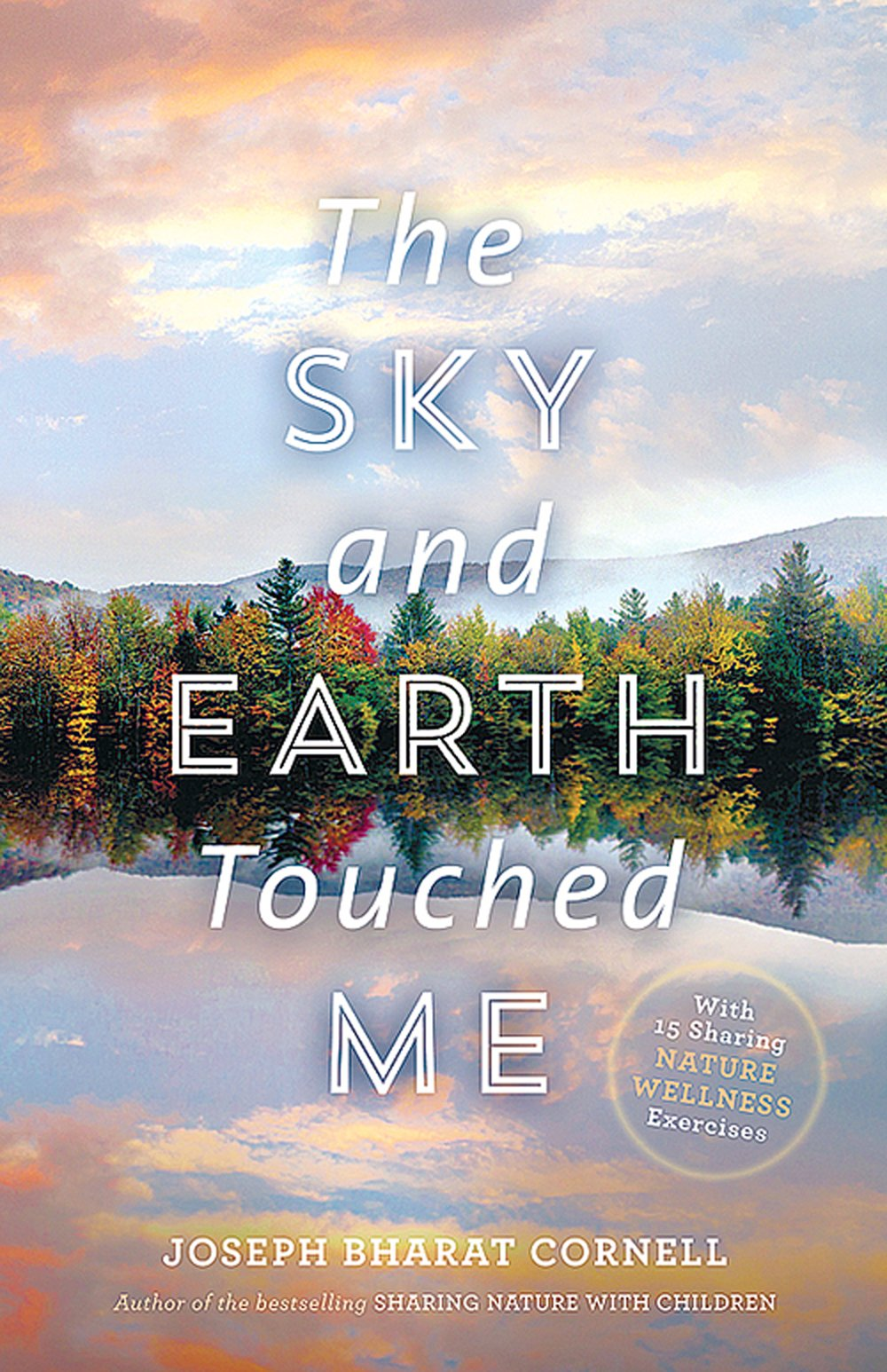 Sky and Earth Touched Me (The): Sharing Nature Wellness Exercises