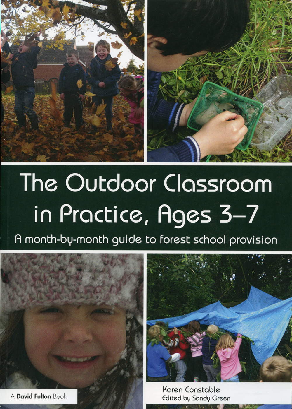 Outdoor Classroom in Practice (The), Ages 3-7: A Month-by-Month Guide to Forest School Provision