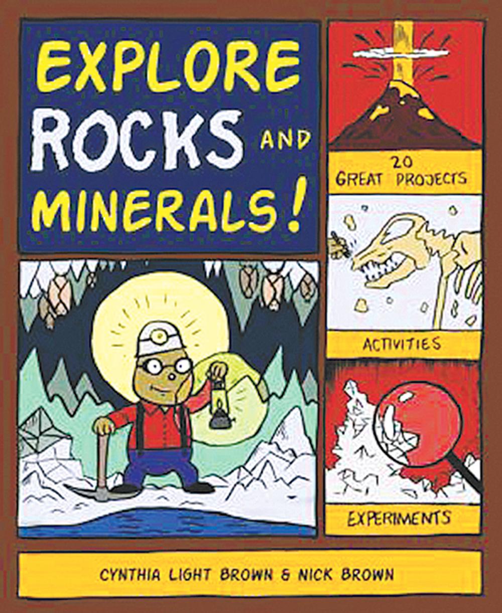 Explore Rocks and Minerals! 20 Projects, Activities, Experiments