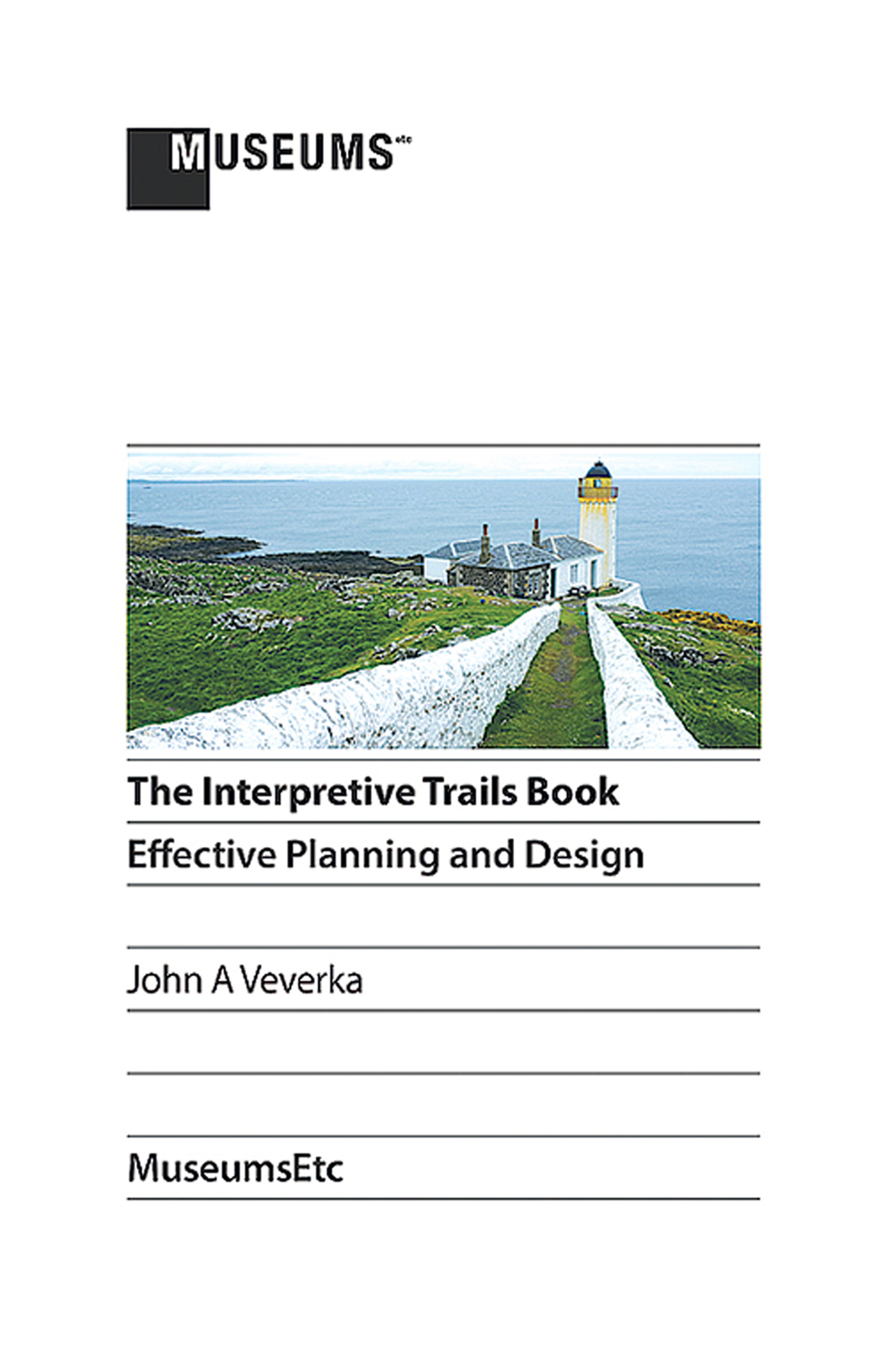 Interpretive Trails Book (The): Effective Planning and Design