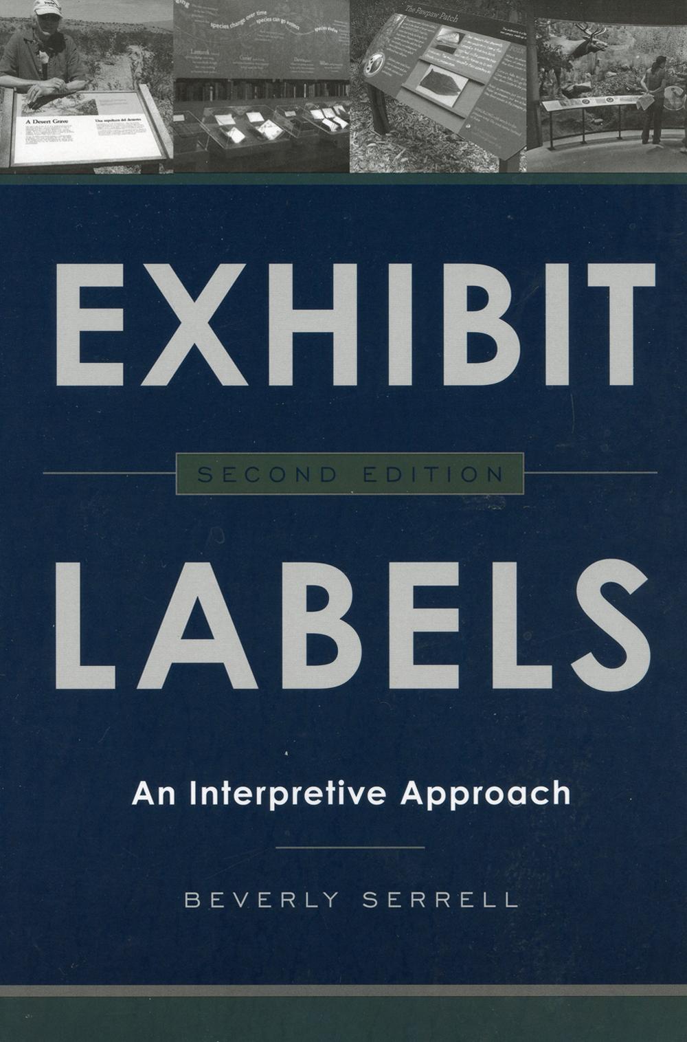Exhibit Labels: An Interpretive Approach (2nd Edition)