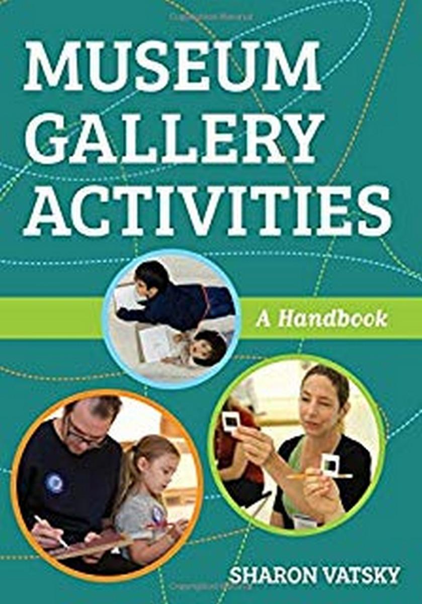 Museum Gallery Activities: A Handbook